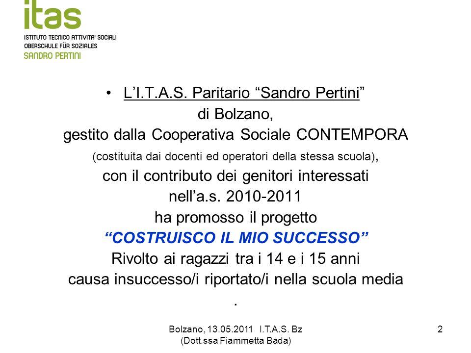 Bolzano, 13.05.2011 I.T.A.S. Bz (Dott.ssa Fiammetta Bada) 2 LI.T.A.S. Paritario Sandro Pertini di Bolzano, gestito dalla Cooperativa Sociale CONTEMPOR