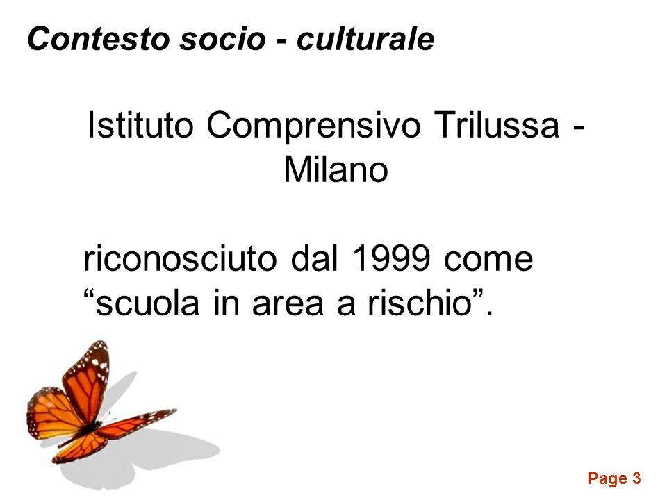 Page 3 Contesto socio - culturale Istituto Comprensivo Trilussa - Milano riconosciuto dal 1999 come scuola in area a rischio.
