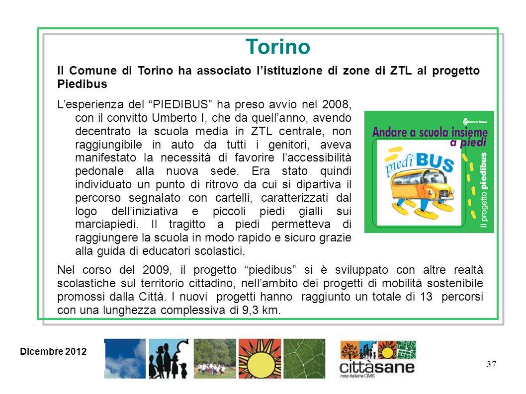 Dicembre 2012 37 Lesperienza del PIEDIBUS ha preso avvio nel 2008, con il convitto Umberto I, che da quellanno, avendo decentrato la scuola media in Z