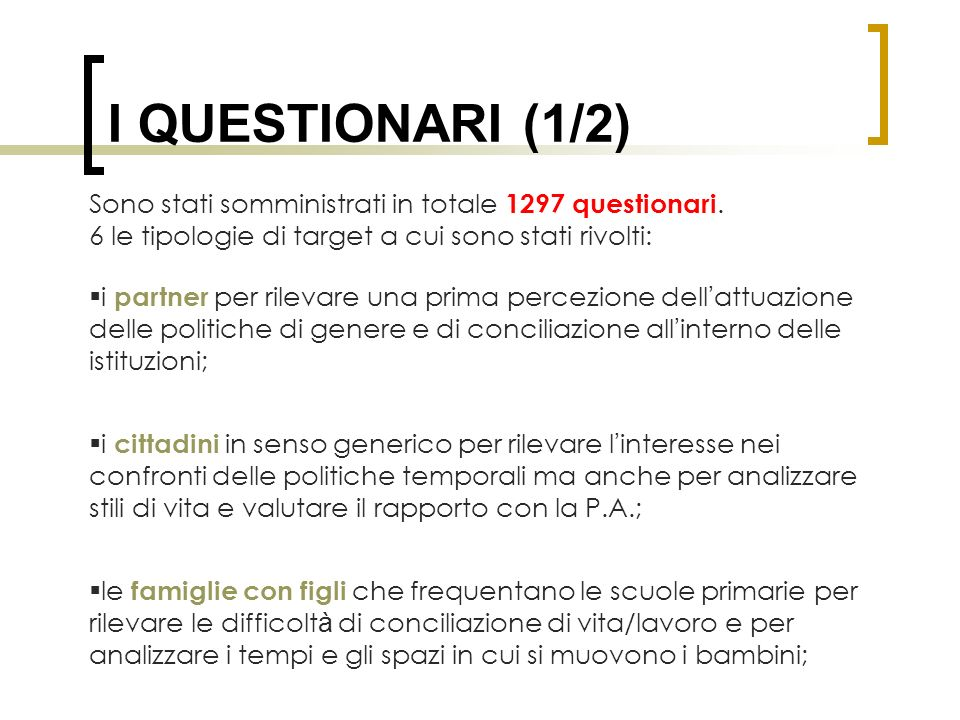 I QUESTIONARI (1/2) Sono stati somministrati in totale 1297 questionari.