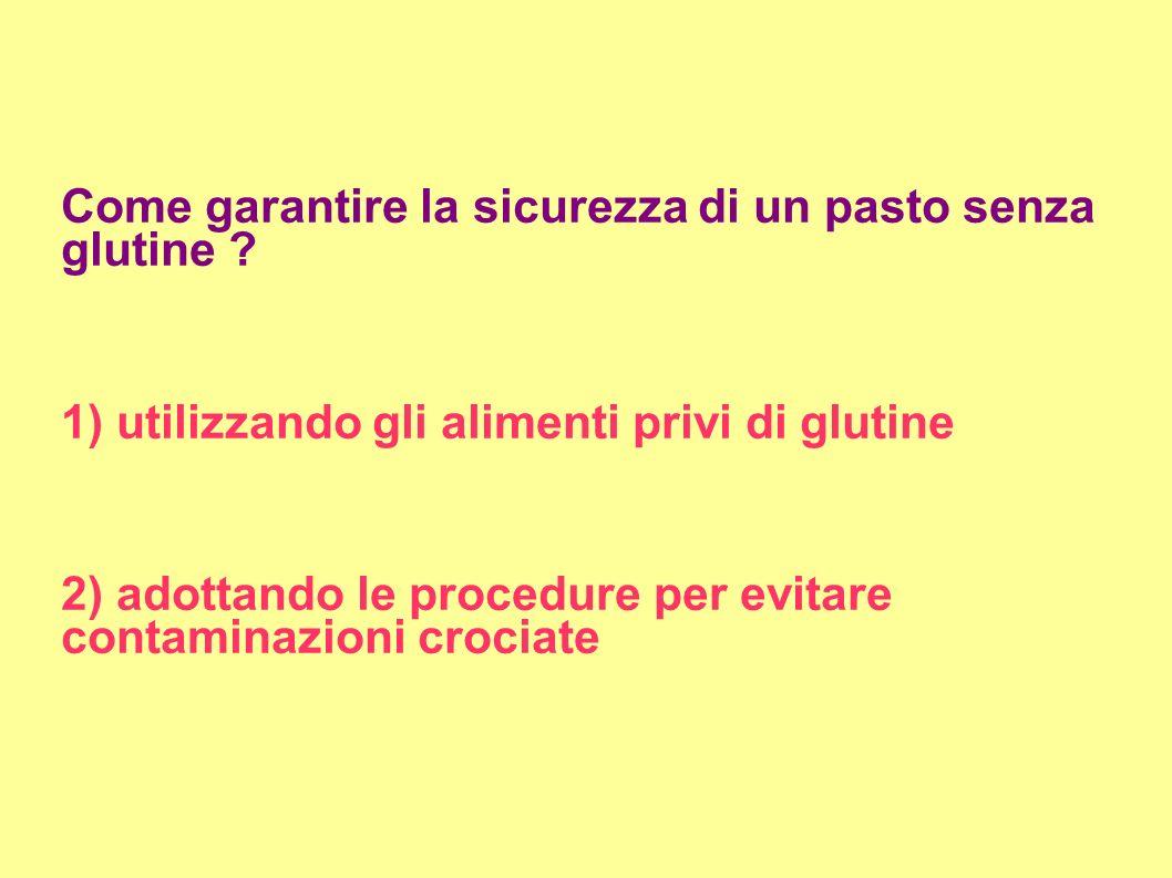 OPERATORE Occorre lavare accuratamente le mani prima di maneggiare qualsiasi cibo senza glutine