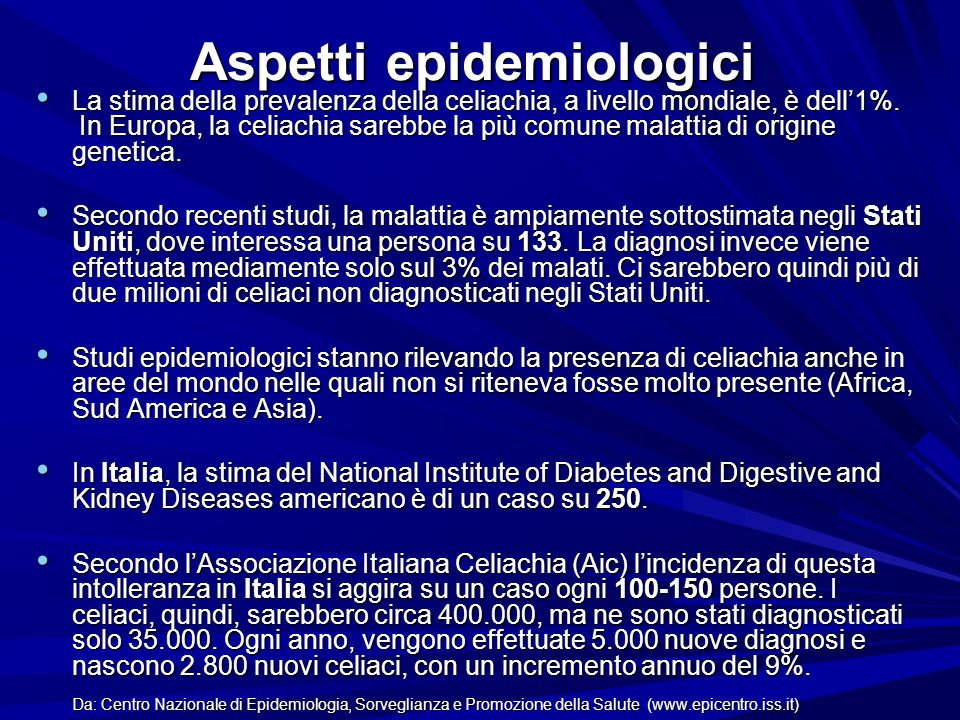 Aspetti epidemiologici La stima della prevalenza della celiachia, a livello mondiale, è dell1%.