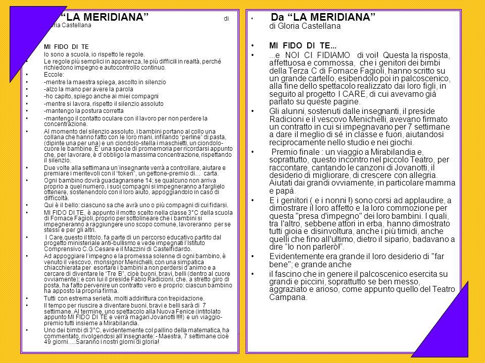 Da LA MERIDIANA di Gloria Castellana MI FIDO DI TE Io sono a scuola, io rispetto le regole. Le regole più semplici in apparenza, le più difficili in r