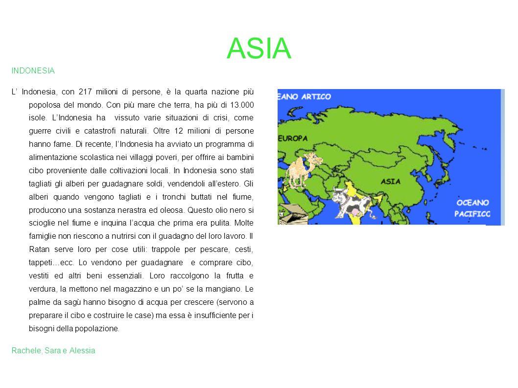 ASIA INDONESIA L Indonesia, con 217 milioni di persone, è la quarta nazione più popolosa del mondo.