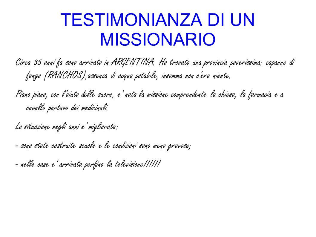 TESTIMONIANZA DI UN MISSIONARIO Circa 35 anni fa sono arrivato in ARGENTINA.