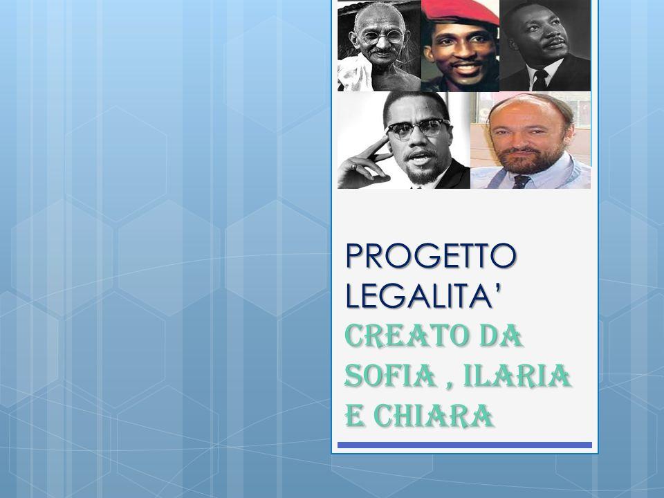 PROGETTO LEGALITA Creato da Sofia, Ilaria e chiara