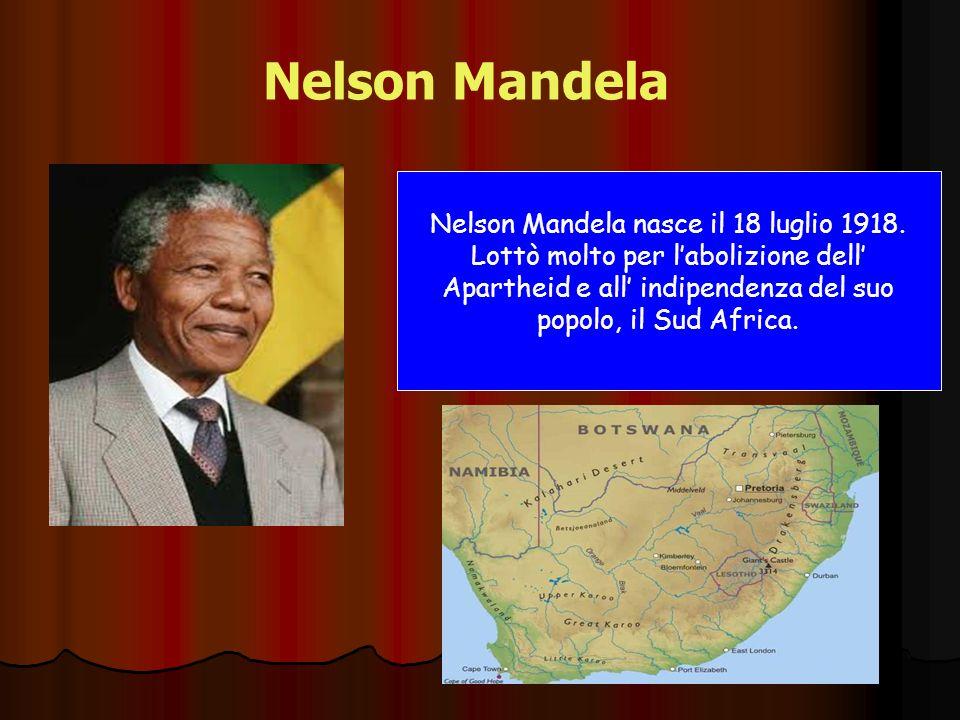 Nelson Mandela Nelson Mandela nasce il 18 luglio 1918.
