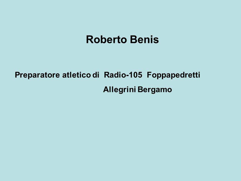 Roberto Benis Preparatore atletico di Radio-105 Foppapedretti Allegrini Bergamo