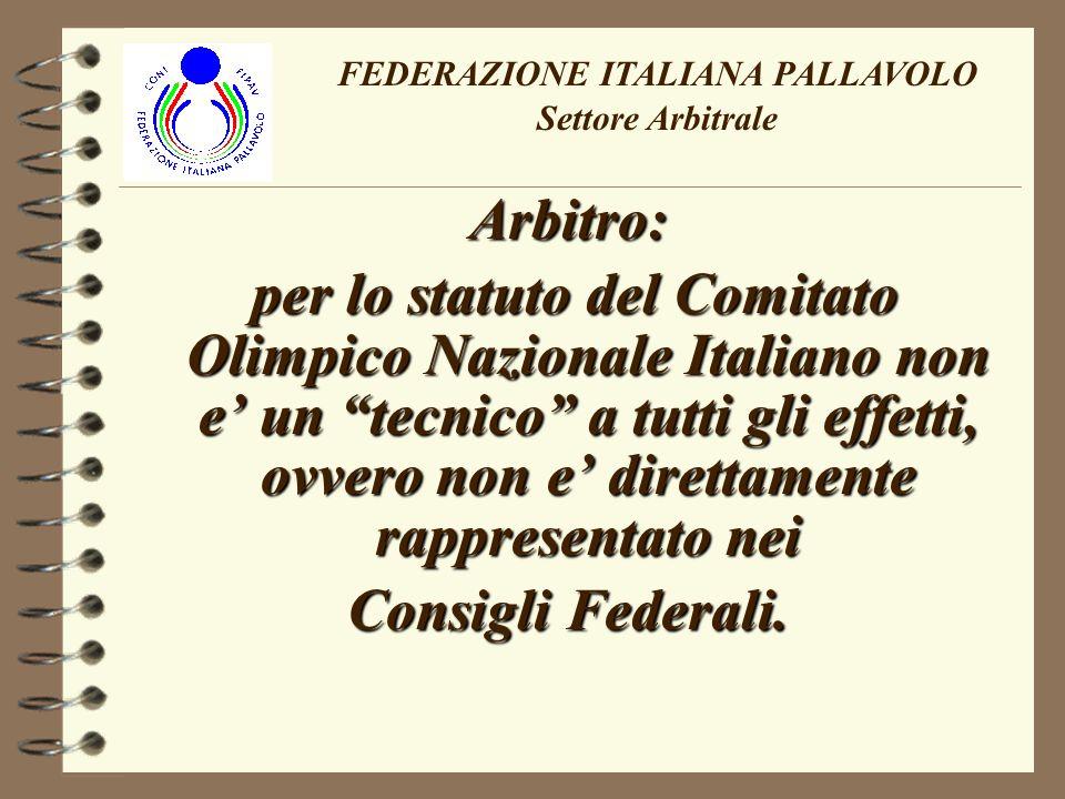 Arbitro: svolge una funzione importante di servizio alle Società Sportive, atleti/e, tecnici, dirigenti nellevento gara.