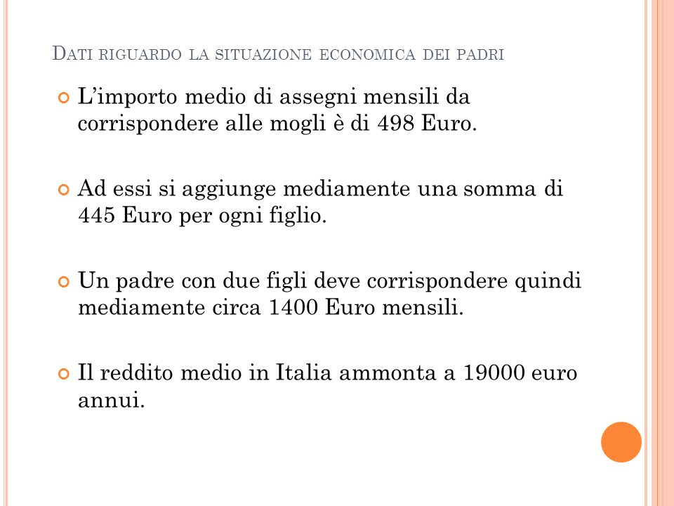 Limporto medio di assegni mensili da corrispondere alle mogli è di 498 Euro. Ad essi si aggiunge mediamente una somma di 445 Euro per ogni figlio. Un