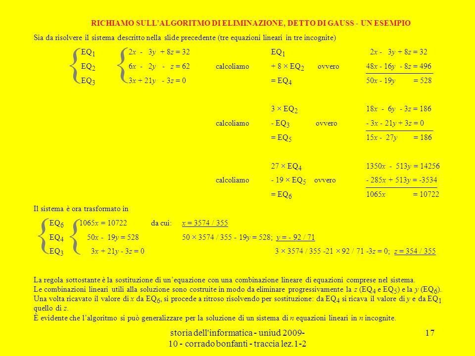 storia dell'informatica - uniud 2009- 10 - corrado bonfanti - traccia lez.1-2 17 RICHIAMO SULLALGORITMO DI ELIMINAZIONE, DETTO DI GAUSS - UN ESEMPIO S