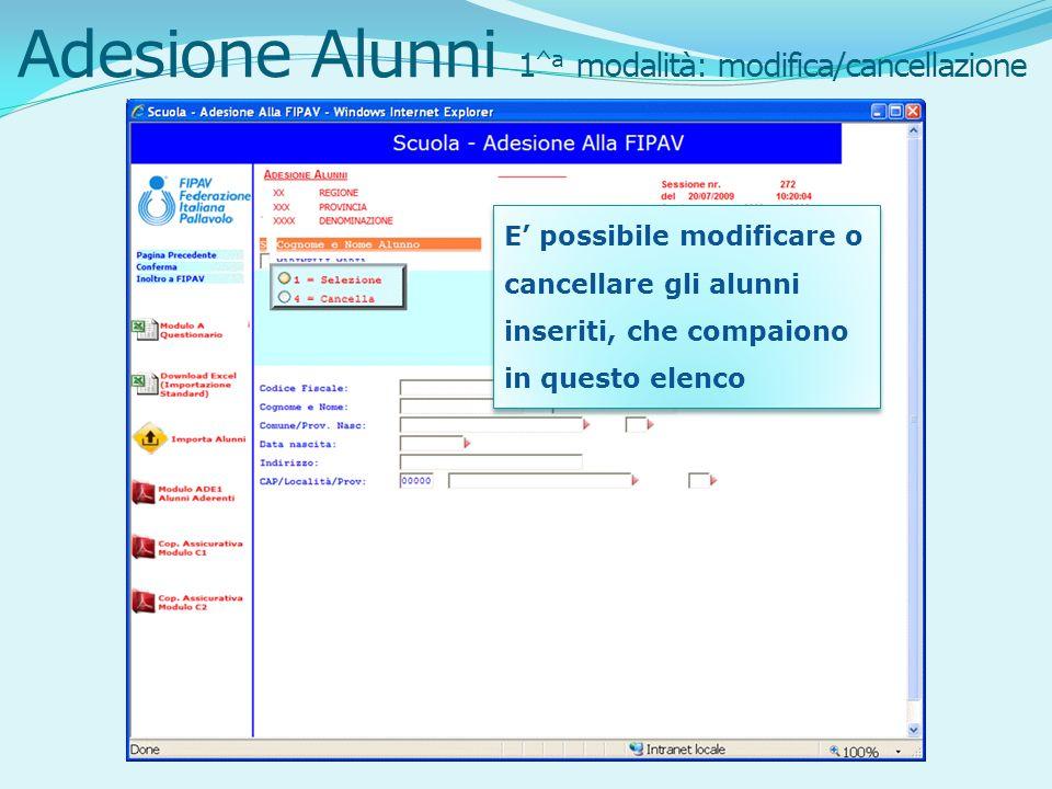 Adesione Alunni 1 ^a modalità: modifica/cancellazione E possibile modificare o cancellare gli alunni inseriti, che compaiono in questo elenco
