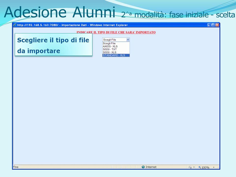 Adesione Alunni 2 ^a modalità: fase iniziale - scelta Scegliere il tipo di file da importare