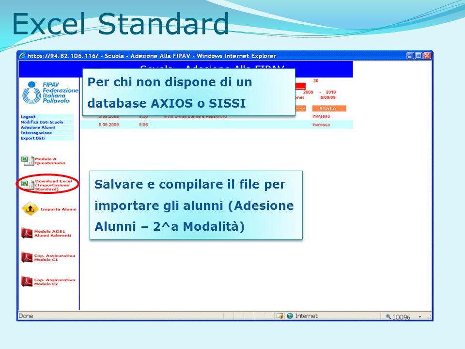 Excel Standard Salvare e compilare il file per importare gli alunni (Adesione Alunni – 2^a Modalità) Per chi non dispone di un database AXIOS o SISSI