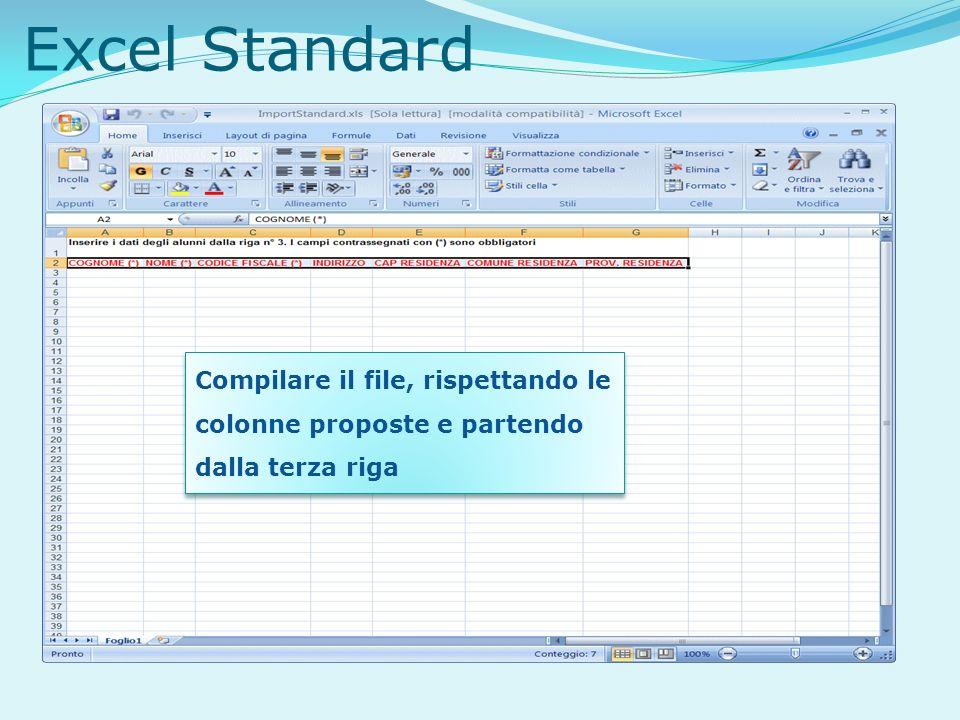 Excel Standard Compilare il file, rispettando le colonne proposte e partendo dalla terza riga