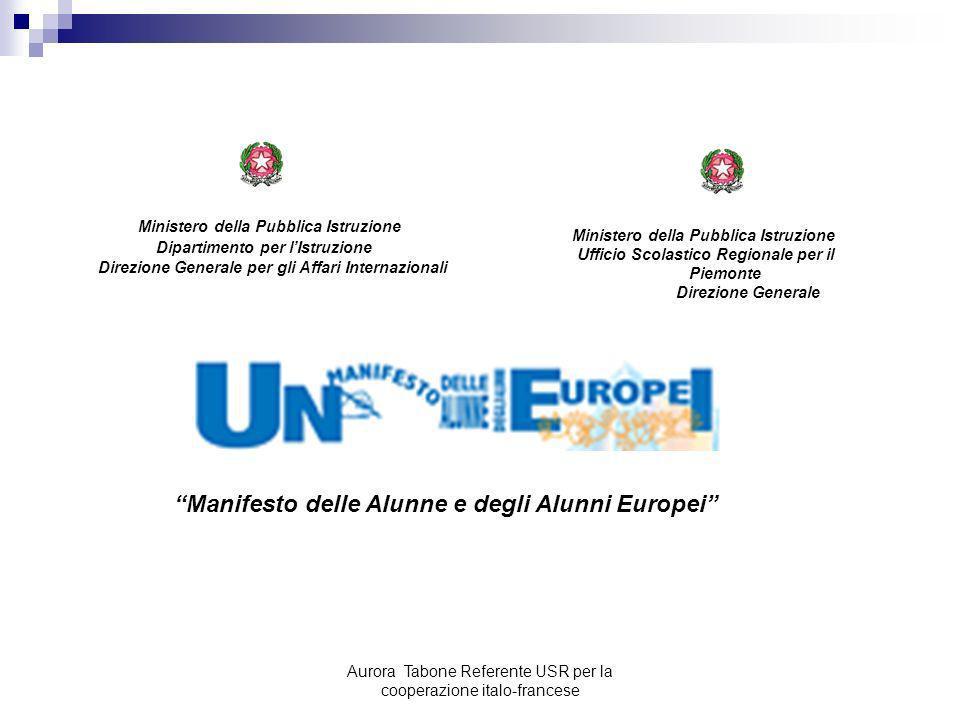 Aurora Tabone Referente USR per la cooperazione italo-francese Ministero della Pubblica Istruzione Dipartimento per lIstruzione Direzione Generale per