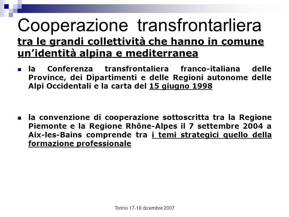 Torino 17-18 dicembre 2007 Cooperazione transfrontarliera tra le grandi collettività che hanno in comune unidentità alpina e mediterranea la Conferenz