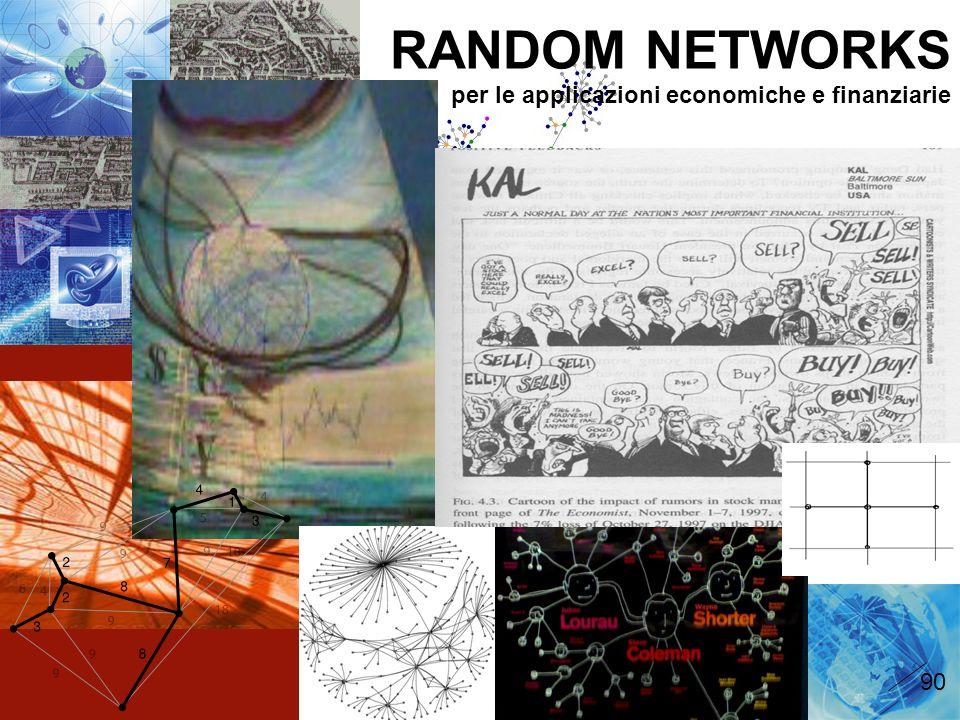 2 RANDOM NETWORKS per le applicazioni economiche e finanziarie 90