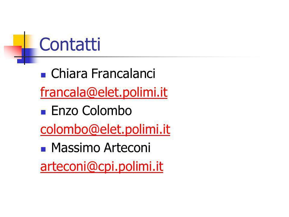 Contatti Chiara Francalanci francala@elet.polimi.it Enzo Colombo colombo@elet.polimi.it Massimo Arteconi arteconi@cpi.polimi.it