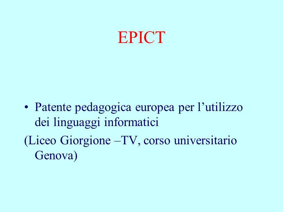 EPICT Patente pedagogica europea per lutilizzo dei linguaggi informatici (Liceo Giorgione –TV, corso universitario Genova)