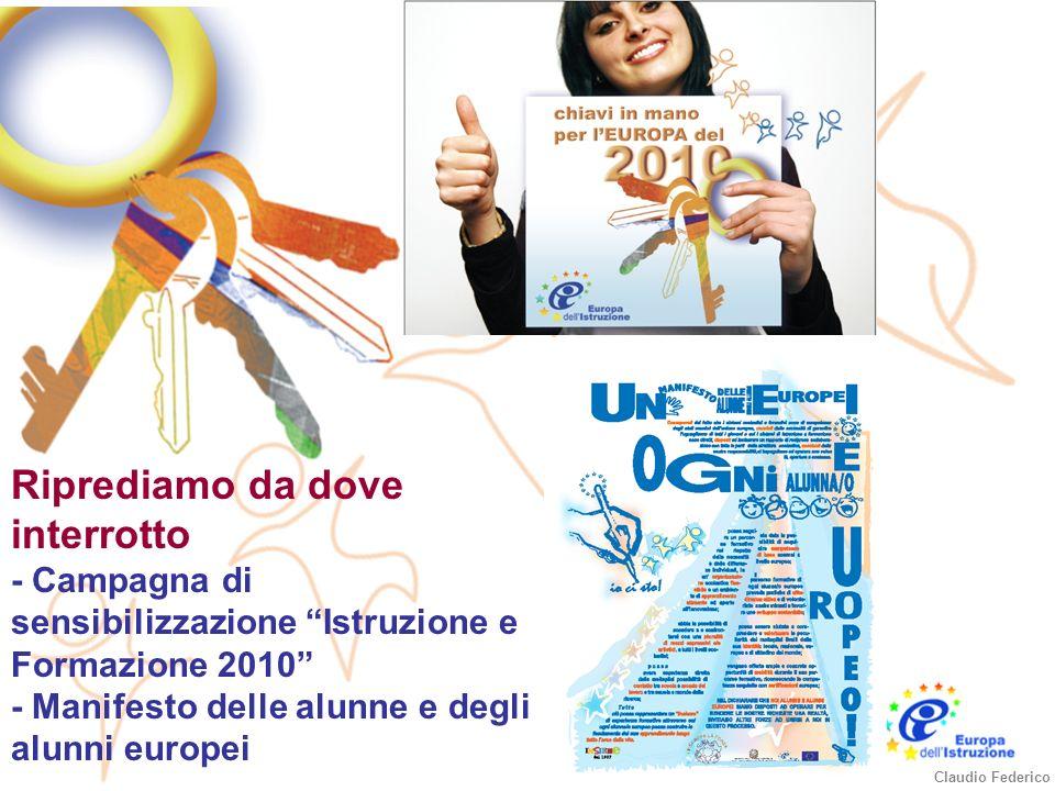 Riprediamo da dove interrotto - Campagna di sensibilizzazione Istruzione e Formazione 2010 - Manifesto delle alunne e degli alunni europei Claudio Federico