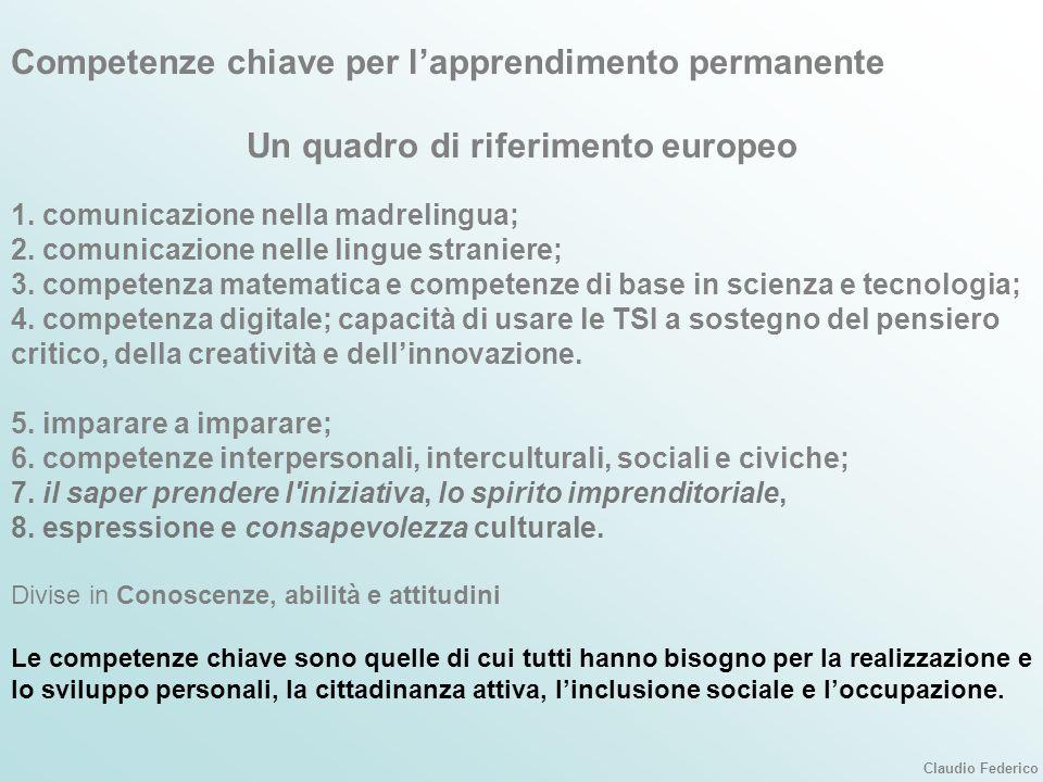 Competenze chiave per lapprendimento permanente Un quadro di riferimento europeo 1.