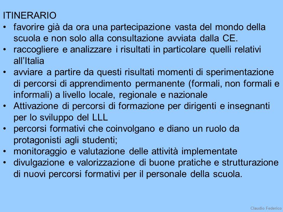 ITINERARIO favorire già da ora una partecipazione vasta del mondo della scuola e non solo alla consultazione avviata dalla CE.