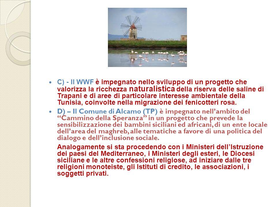 C) - Il WWF è impegnato nello sviluppo di un progetto che valorizza la ricchezza naturalistica della riserva delle saline di Trapani e di aree di part