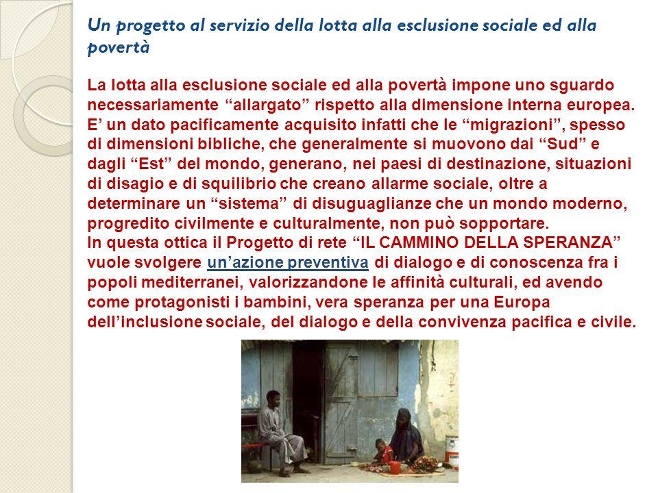 Un progetto al servizio della lotta alla esclusione sociale ed alla povertà La lotta alla esclusione sociale ed alla povertà impone uno sguardo necess