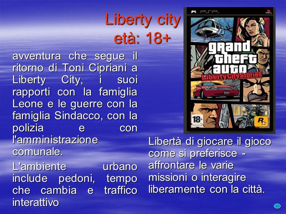 Liberty city età: 18+ avventura che segue il ritorno di Toni Cipriani a Liberty City, i suoi rapporti con la famiglia Leone e le guerre con la famigli