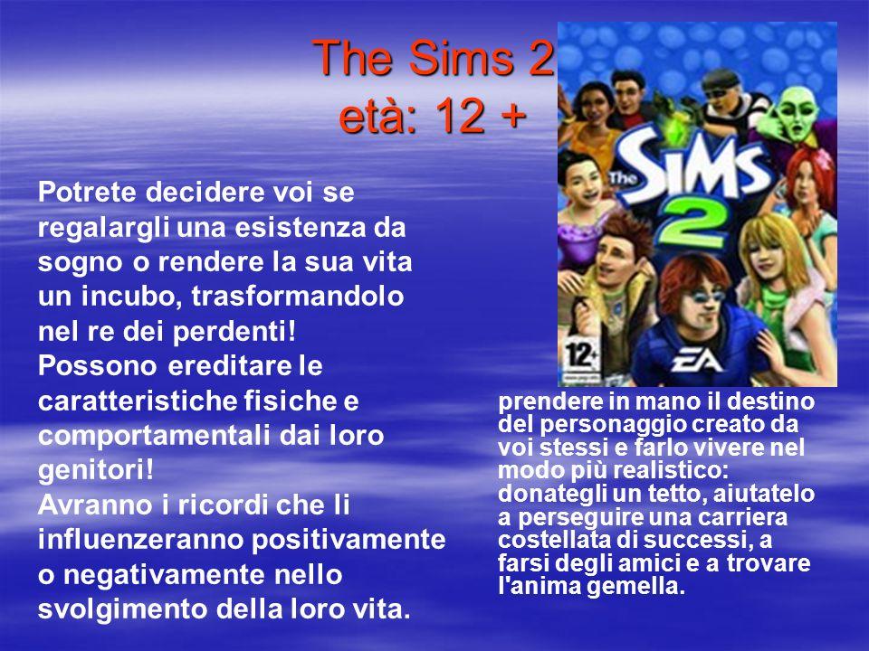 The Sims 2 età: 12 + prendere in mano il destino del personaggio creato da voi stessi e farlo vivere nel modo più realistico: donategli un tetto, aiut