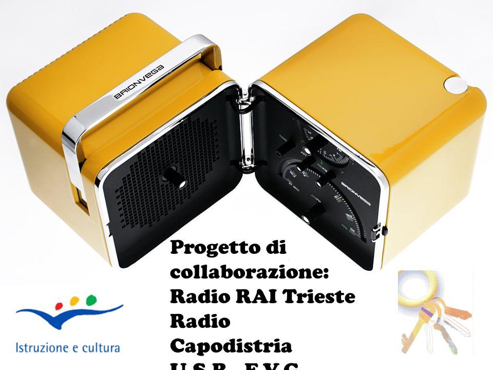 Progetto di collaborazione: Radio RAI Trieste Radio Capodistria U.S.R. F.V.G.