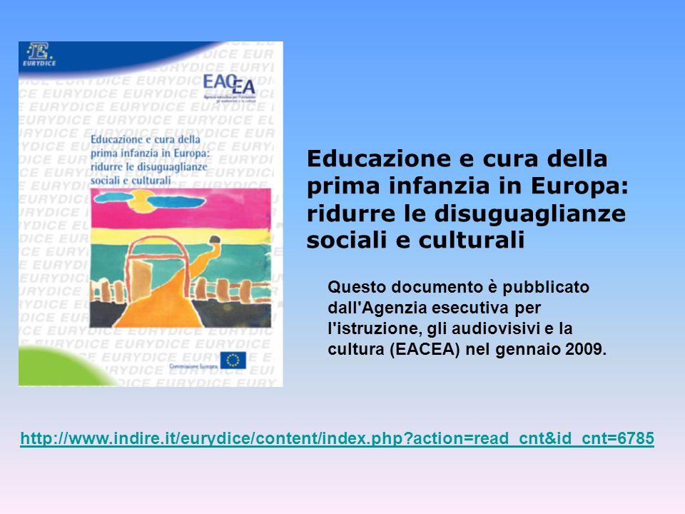 Educazione e cura della prima infanzia in Europa: ridurre le disuguaglianze sociali e culturali Questo documento è pubblicato dall'Agenzia esecutiva p