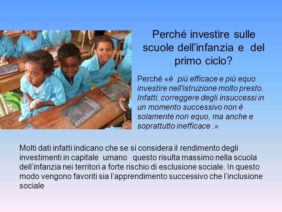 Perché investire sulle scuole dellinfanzia e del primo ciclo? Perché «è più efficace e più equo investire nell'istruzione molto presto. Infatti, corre