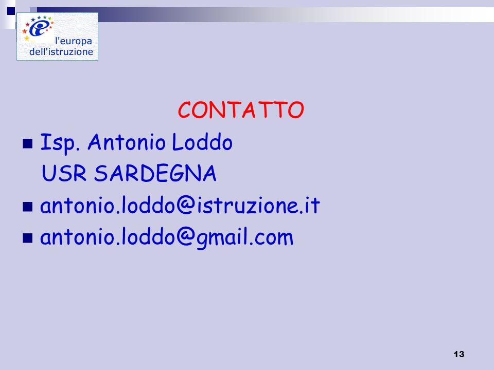 13 CONTATTO Isp. Antonio Loddo USR SARDEGNA antonio.loddo@istruzione.it antonio.loddo@gmail.com