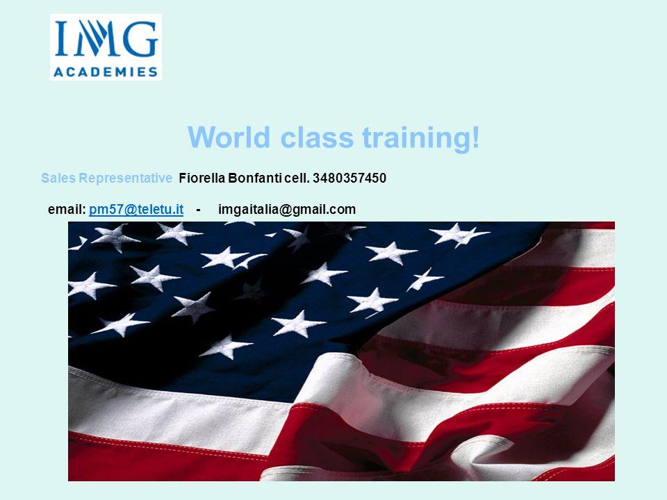 World class training! Sales Representative Fiorella Bonfanti cell. 3480357450 email: pm57@teletu.it - imgaitalia@gmail.compm57@teletu.it