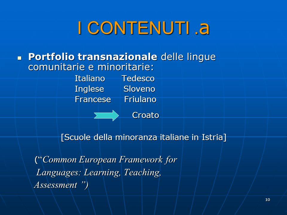 10 I CONTENUTI. a Portfolio transnazionale delle lingue comunitarie e minoritarie: Portfolio transnazionale delle lingue comunitarie e minoritarie: It