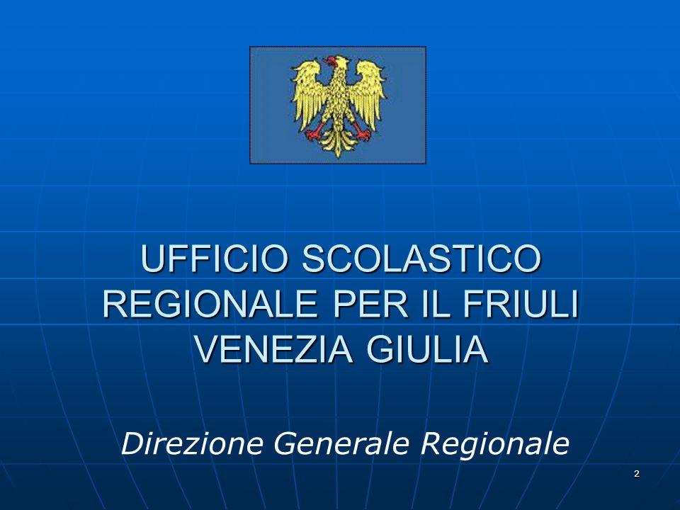 2 UFFICIO SCOLASTICO REGIONALE PER IL FRIULI VENEZIA GIULIA Direzione Generale Regionale