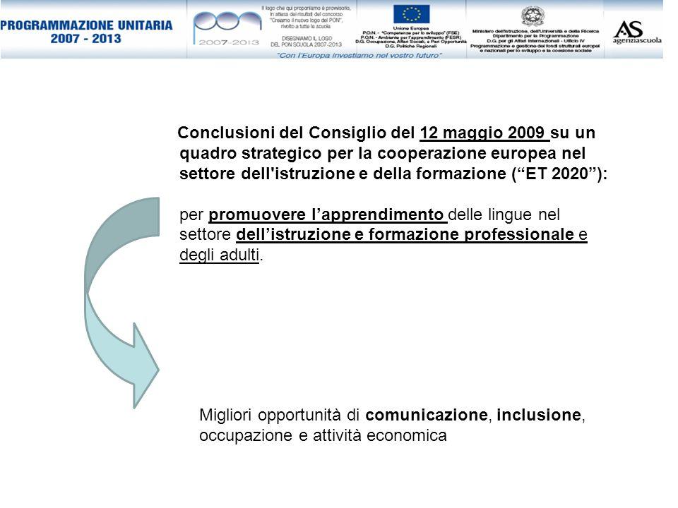 Migliori opportunità di comunicazione, inclusione, occupazione e attività economica Conclusioni del Consiglio del 12 maggio 2009 su un quadro strategi