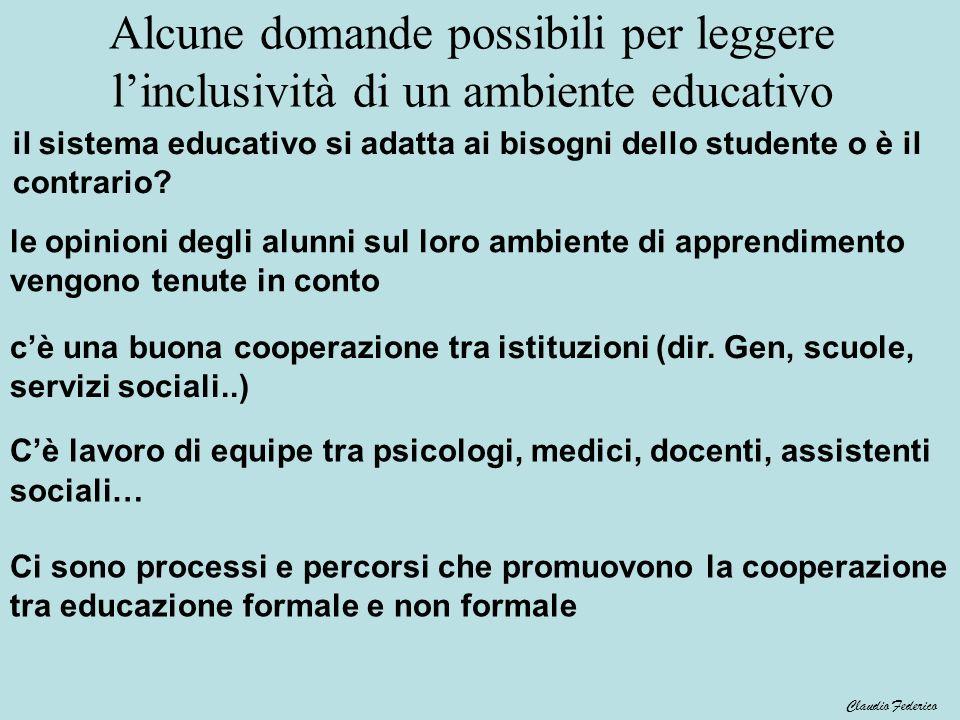Alcune domande possibili per leggere linclusività di un ambiente educativo Ci sono processi e percorsi che promuovono la cooperazione tra educazione f