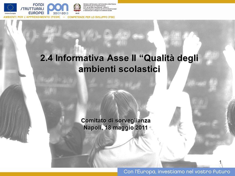 1 2.4 Informativa Asse II Qualità degli ambienti scolastici Comitato di sorveglianza Napoli, 18 maggio 2011