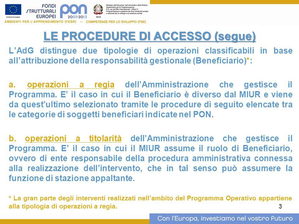 3 LE PROCEDURE DI ACCESSO (segue) LAdG distingue due tipologie di operazioni classificabili in base allattribuzione della responsabilità gestionale (B