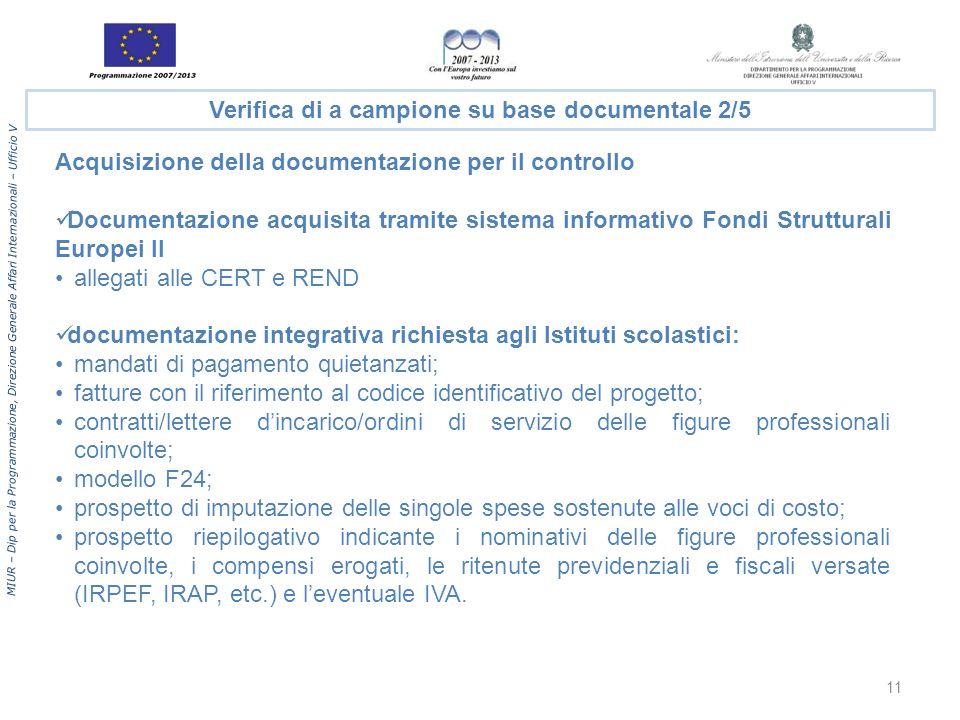 MIUR – Dip per la Programmazione, Direzione Generale Affari Internazionali – Ufficio V Acquisizione della documentazione per il controllo Documentazio