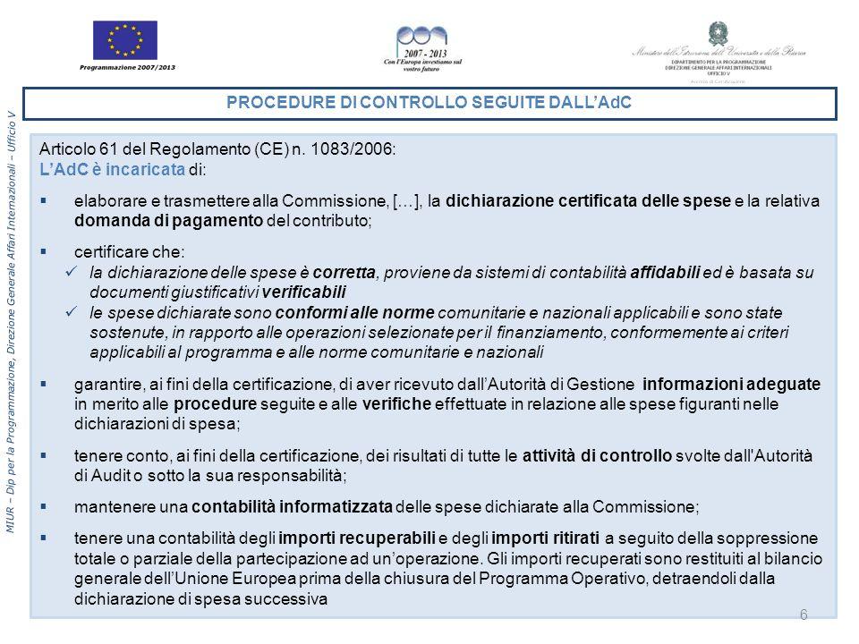 MIUR – Dip per la Programmazione, Direzione Generale Affari Internazionali – Ufficio V Articolo 61 del Regolamento (CE) n. 1083/2006: LAdC è incaricat