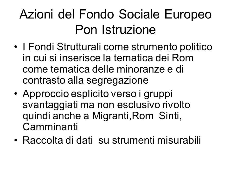 Azioni del Fondo Sociale Europeo Pon Istruzione I Fondi Strutturali come strumento politico in cui si inserisce la tematica dei Rom come tematica dell