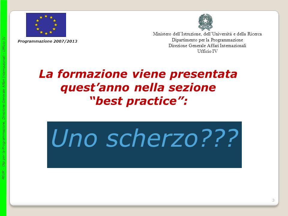 3 Programmazione 2007/2013 Ministero dellIstruzione, dellUniversità e della Ricerca Dipartimento per la Programmazione Direzione Generale Affari Inter
