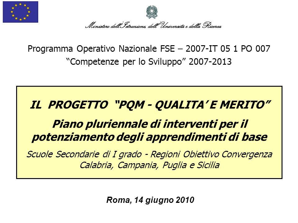 Programma Operativo Nazionale FSE – 2007-IT 05 1 PO 007 Competenze per lo Sviluppo 2007-2013 Ministero dellIstruzione, dellUniversità e della Ricerca