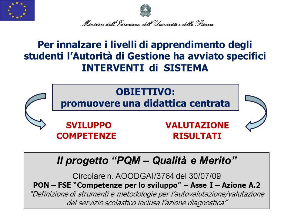 Ministero dellIstruzione, dellUniversità e della Ricerca Il progetto PQM – Qualità e Merito Circolare n. AOODGAI/3764 del 30/07/09 PON – FSE Competenz