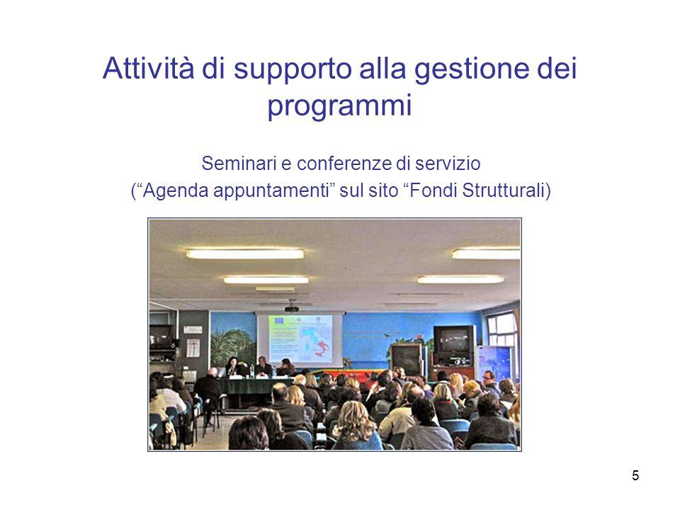 5 Attività di supporto alla gestione dei programmi Seminari e conferenze di servizio (Agenda appuntamenti sul sito Fondi Strutturali)