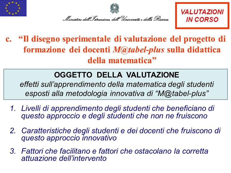 c.Il disegno sperimentale di valutazione del progetto di formazione dei docenti M@tabel-plus sulla didattica della matematica Ministero dellIstruzione